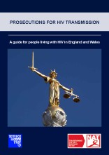 Prosecutions for HIV Transmission A guide for people living with HIV in England and Wales