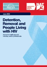 Detention, Removal and People Living with HIV:Advice for healthcare and voluntary sector professionals